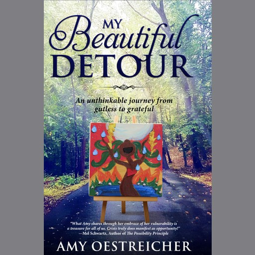 My Beautiful Detour: An Unthinkable Journey From Gutless to Grateful, Amy Oestreicher