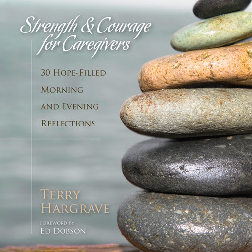 Strength and Courage for Caregivers, Terry Hargrave