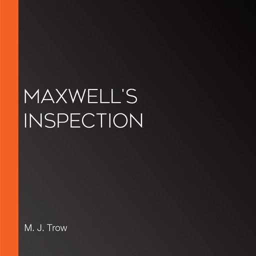 Maxwell's Inspection, M.J.Trow