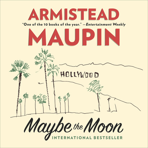 MAYBE THE MOON, Armistead Maupin