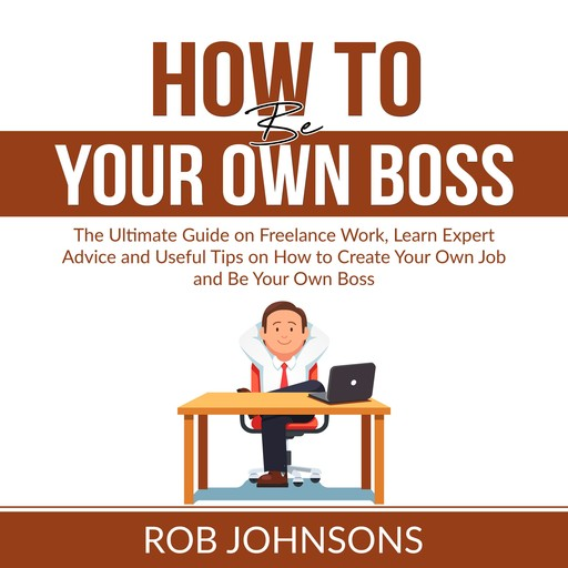 How to Be Your Own Boss, Rob Johnsons