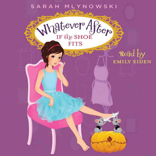 Whatever After Book #2: If the Shoe Fits, Sarah Mlynowski