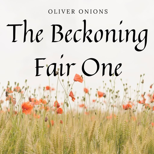 The Beckoning Fair One, Oliver Onions