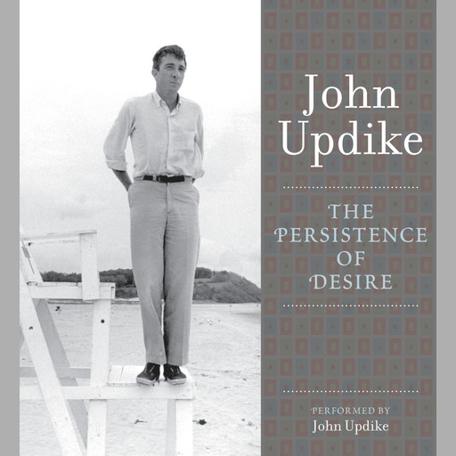 The Persistence of Desire, John Updike