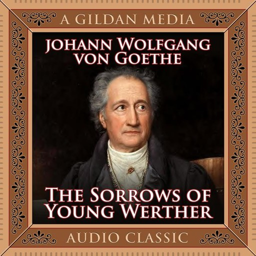 The Sorrows of Young Werther, Johan Wolfgang Von Goethe