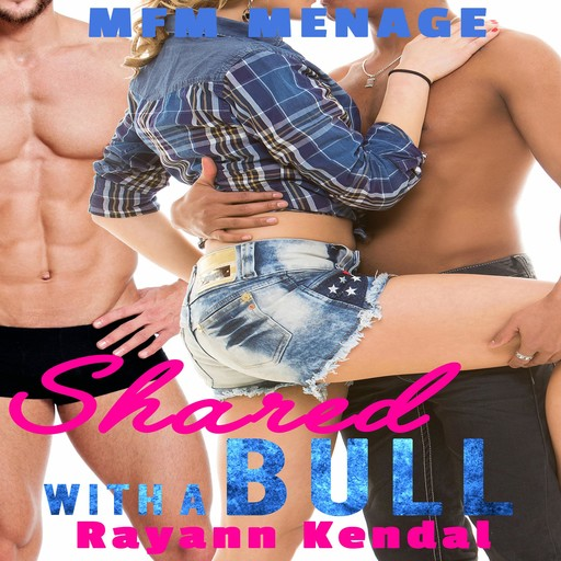 Shared with a Bull, Rayann Kendal, Hedon Press