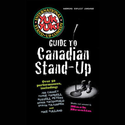 Yuk Yuk's Guide To Canadian Stand-Up, Mark Breslin
