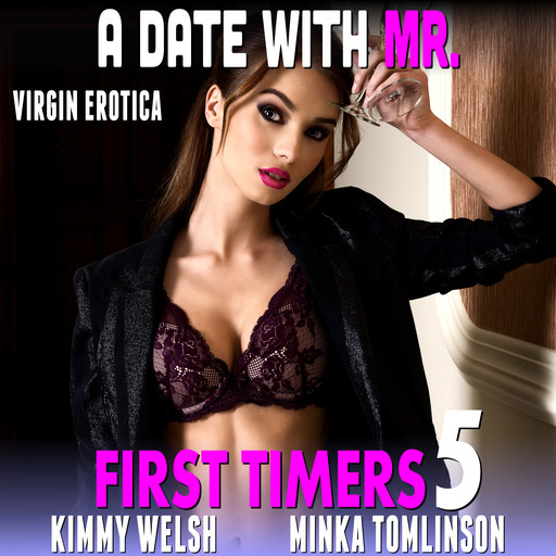 A Date With Mr. : First Timers 5 (Virgin Erotica), Kimmy Welsh