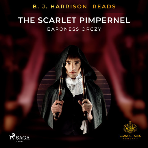 B. J. Harrison Reads The Scarlet Pimpernel, Baroness Orczy