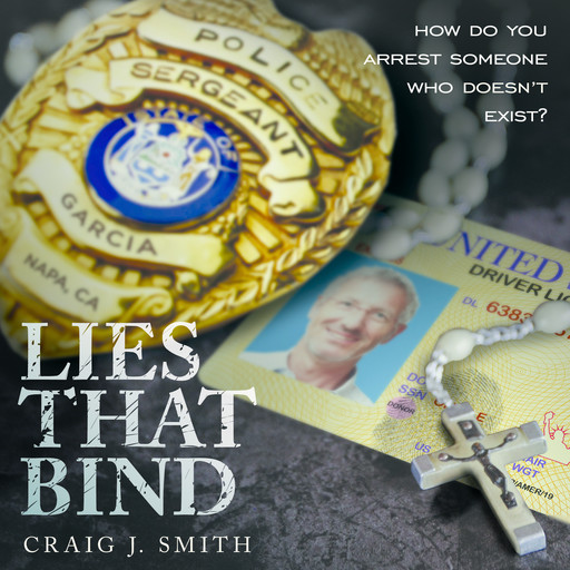 Lies That Bind: How Do You Arrest Somebody That Doesn't Exist?, Craig Smith
