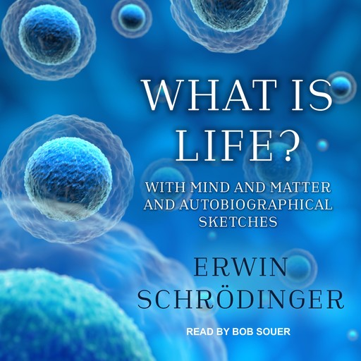 What is Life?, Erwin Schrodinger