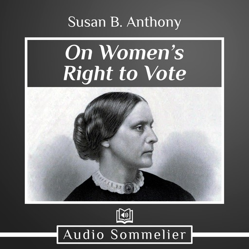 On Women's Right to Vote, Susan Anthony