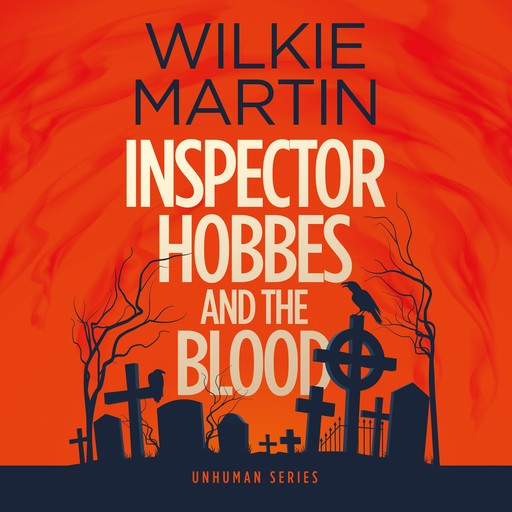 Inspector Hobbes and the Blood, Wilkie Martin