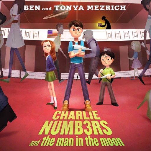 Charlie Numbers and the Man in the Moon, Ben Mezrich, Tonya Mezrich