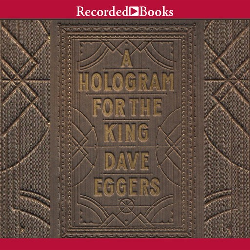 """A Hologram for the King """"International Edition"""", Dave Eggers"""