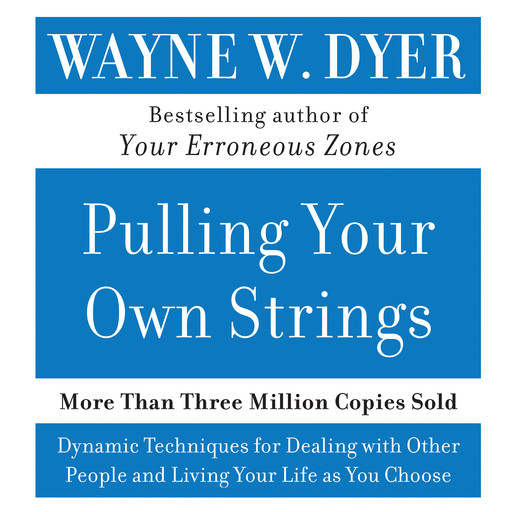 Pulling Your Own Strings, Wayne W.Dyer