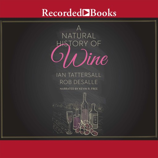 A Natural History of Wine, Ian Tattersall, Rob DeSalle