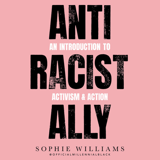 Anti-Racist Ally, Sophie Williams