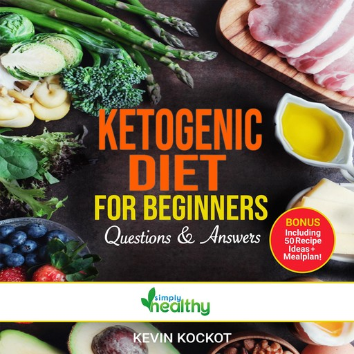 Ketogenic Diet For Beginners - Questions & Answers, simply healthy