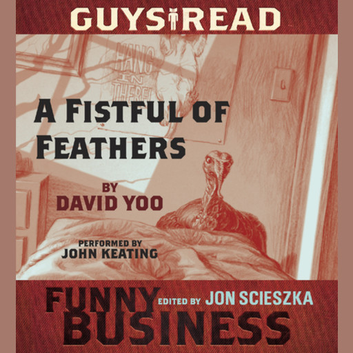 Guys Read: A Fistful of Feathers, David Yoo