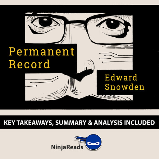 Permanent Record by Edward Snowden: Key Takeaways, Summary & Analysis Included, Ninja Reads