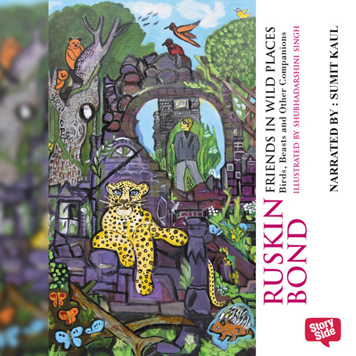 Friends in Wild Places: Birds, Beasts and Other Companions, Ruskin Bond