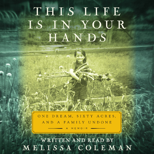 This Life Is in Your Hands, Melissa Coleman