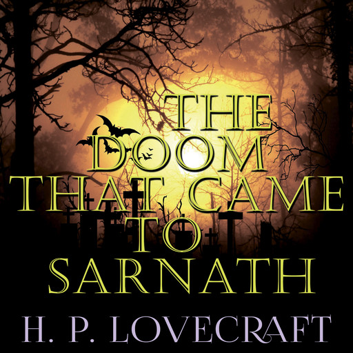 The Doom that Came to Sarnath (Howard Phillips Lovecraft), Howard Lovecraft