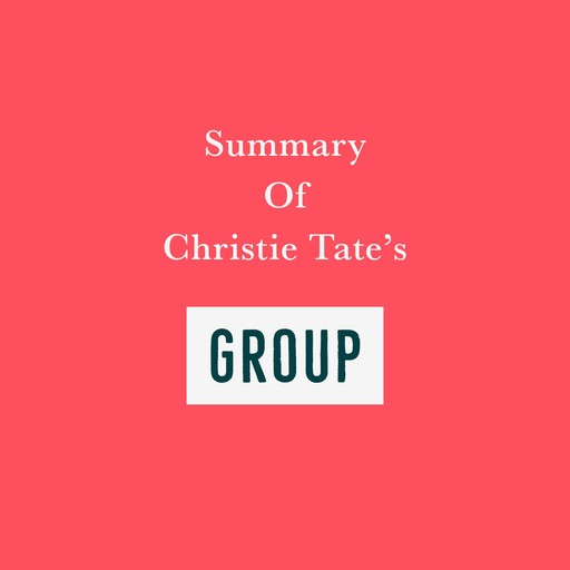 Summary of Christie Tate's Group, Swift Reads