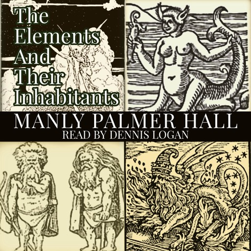 The Elements and Their Inhabitants, Manly Palmer Hall