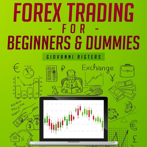 Forex Trading for Beginners & Dummies, Giovanni Rigters