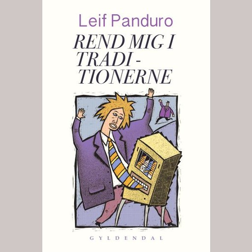 Rend mig i traditionerne, Leif Panduro