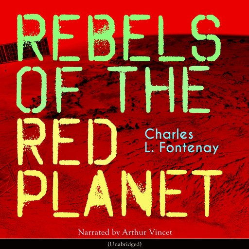 Rebels of the Red Planet, Charles L.Fontenay