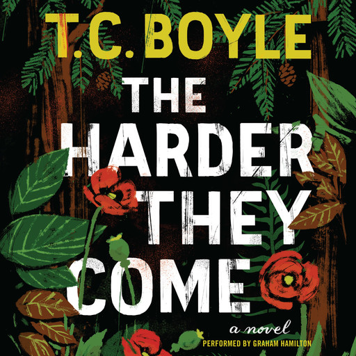 The Harder They Come, T.C.Boyle