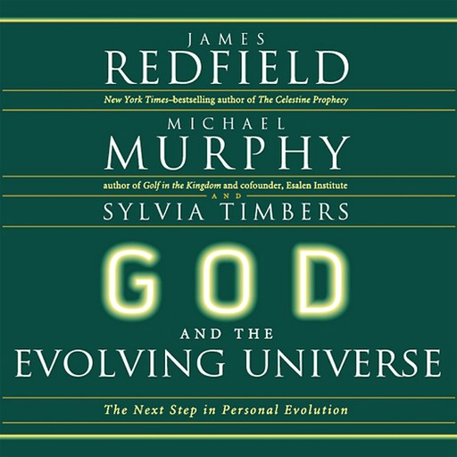 God and the Evolving Universe, Michael Murphy, James Redfield, Sylvia Timbers