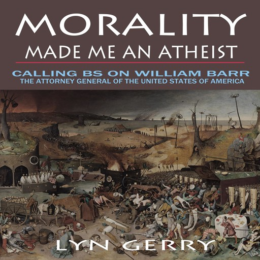 Morality Made Me an Atheist, Lyn Gerry