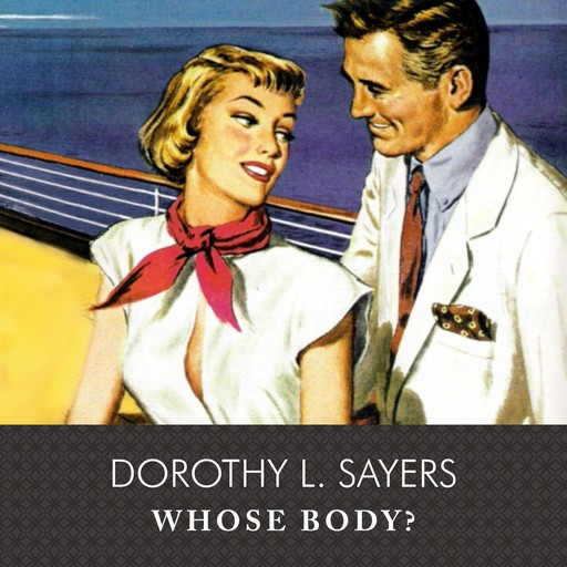 Whose Body?, Dorothy L.Sayers