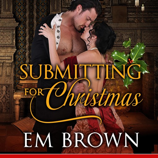 Submitting for Christmas, Em Brown