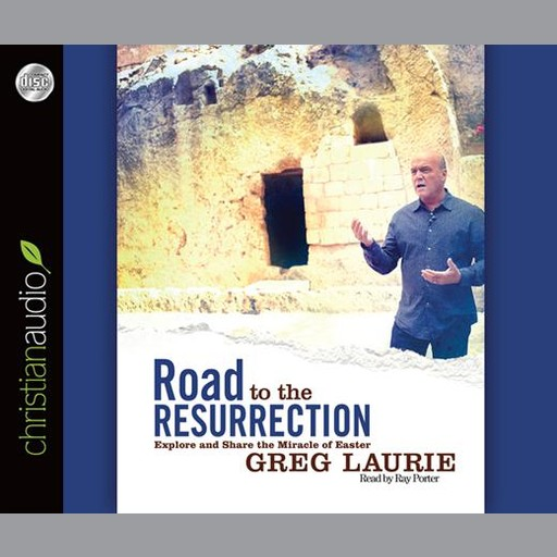 Road to the Resurrection, Greg Laurie, Ray Porter