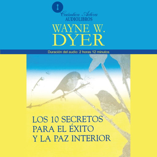 10 Secrets for Success and Inner Peace /  Los 10 Secretos Para el Éxito y la Paz Interior, Wayne W.Dyer