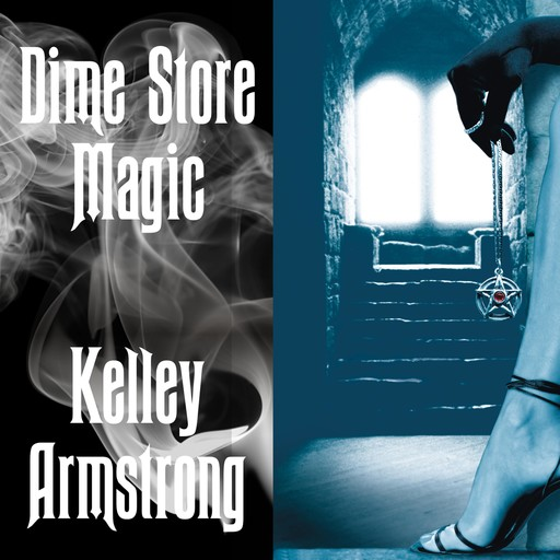 Dime Store Magic, Kelley Armstrong
