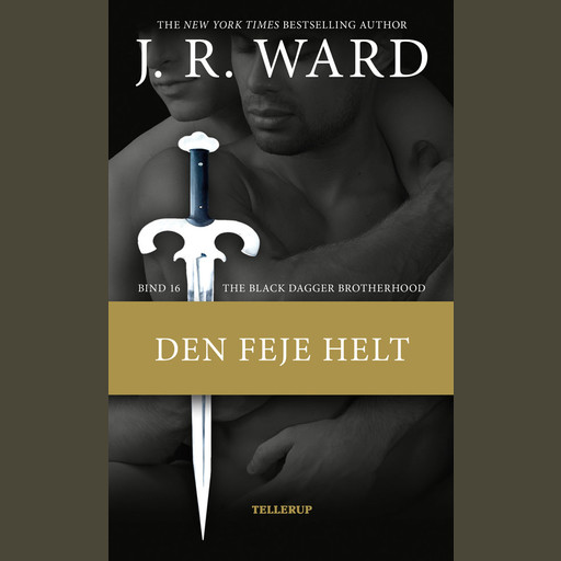 The Black Dagger Brotherhood #16: Den feje helt, J.R. Ward