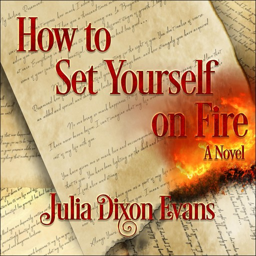 How to Set Yourself on Fire, Julia Dixon Evans