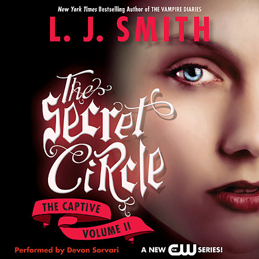 Secret Circle Vol II: The Captive, L.J. Smith