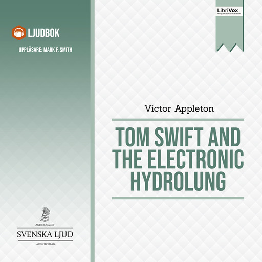 Tom Swift and the Electronic Hydrolung, Victor Appleton