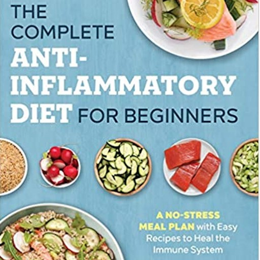 The Complete Anti-Inflammatory Diet for Beginners, Mary Patricia