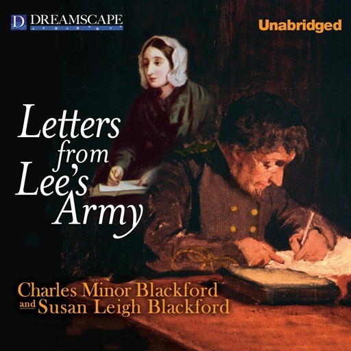 Letters from Lee's Army, Charles Minor Blackford, Susan Leigh Blackford