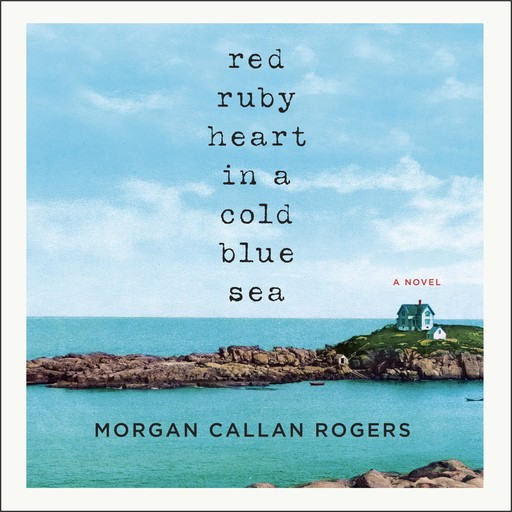 Red Ruby Heart in a Cold Blue Sea, Morgan Callan Rogers