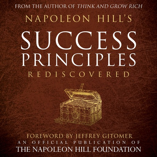 Napoleon Hill's Success Principles Rediscovered:An Official Publication of the Napoleon Hill Foundation, Napoleon Hill, Judith Williamson