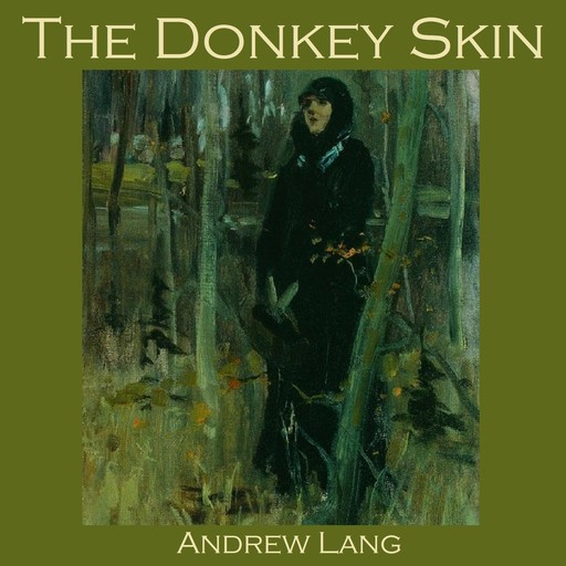The Donkey Skin, Andrew Lang